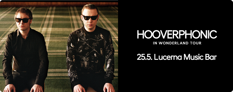 HOOVERPHONIC - | 25. 5. 2016 | 20.00 | LUCERNA MUSIC BAR
