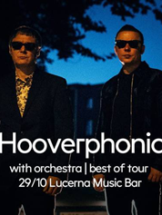 Hooverphonic - with orchestra - | 29. 9. 2017 | 20.00 | LUCERNA MUSIC BAR
