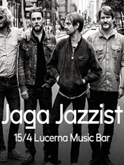 JAGA JAZZIST - | 15. 4. 2018 | 20.00 | LUCERNA MUSIC BAR