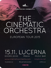 THE CINEMATIC ORCHESTRA - | 15. 11. 2015 | 20.00 | LUCERNA MUSIC BAR