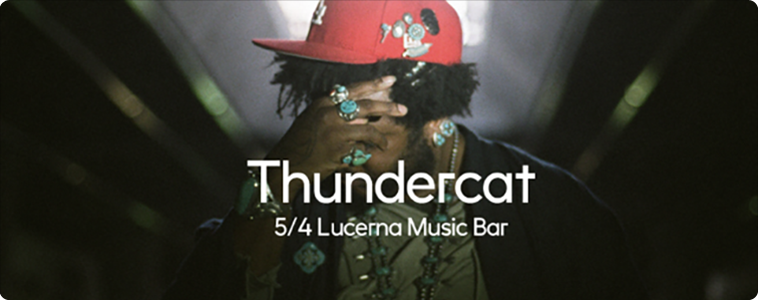 Thundercat - | 5. 4. 2017 | 20.00 | LUCERNA MUSIC BAR