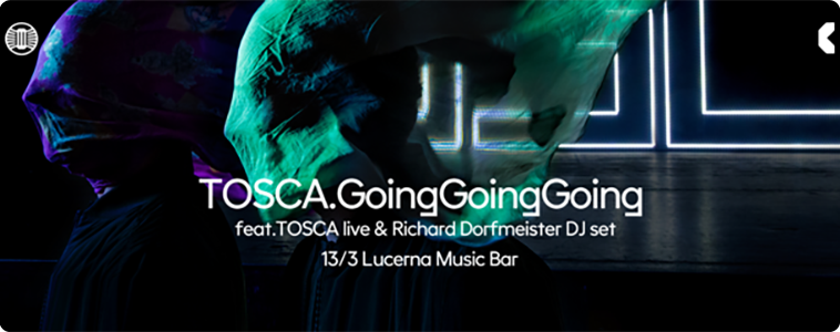 Tosca & Richard Dorfmeister DJ set - | 13. 3. 2017 | 20.00 | LUCERNA MUSIC BAR