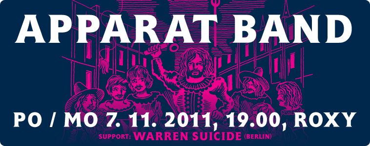 APPARAT BAND (Berlin / Mute) | Po / Mon 7. 11. 2011 | 19.00 | Roxy | Support: WARREN SUICIDE (Berlin)