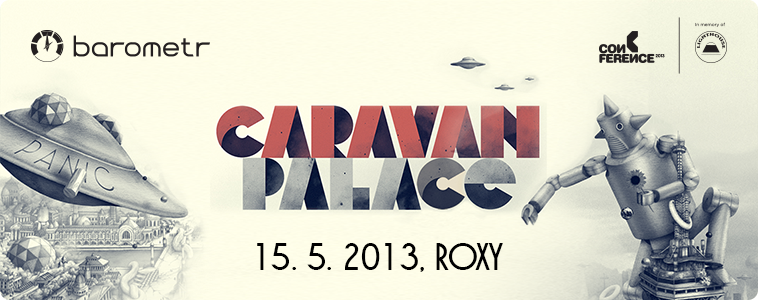 CARAVAN PALACE | 15. 5. 2013 | ROXY