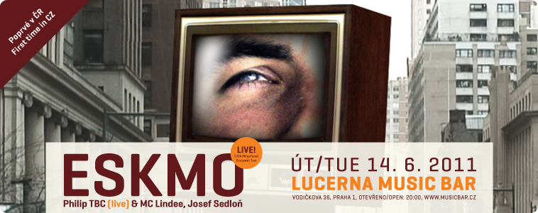 ESKMO Poprvé v Praze | 14. 6. 2011 | Lucerna Music Bar