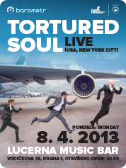 TORTURED SOUL | 8. 4. 2013 | LUCERNA MUSIC BAR